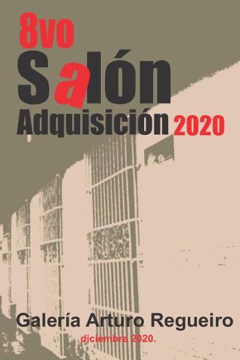 Octava Edición del Salón de Adquisición Arturo Regueiro 2020